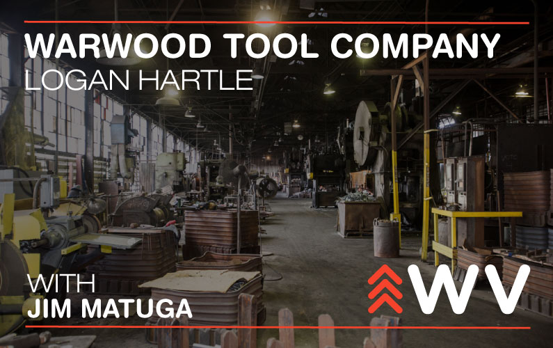 Episode 41: Forging World Class Tools in WV: Warwood Tool Company