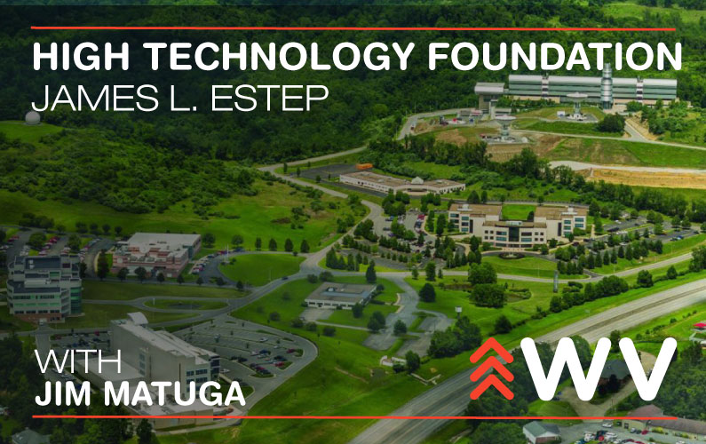 Episode 44: Keeping Technology in Our State – West Virginia High Technology Foundation