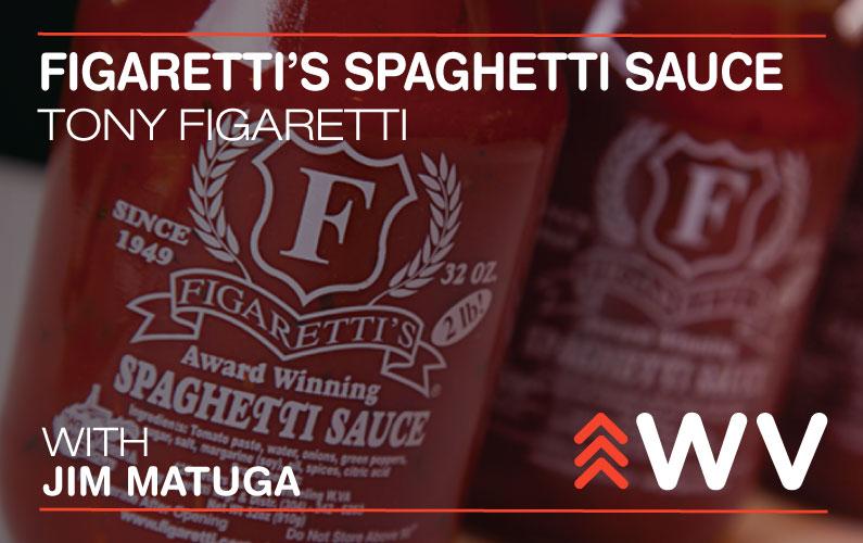 Episode 47 – Wheeling family's sauce recipe endures – Figaretti Spaghetti Sauce