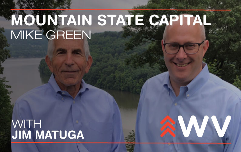 Episode 52: Funding the Future of West Virginia – Mountain State Capital