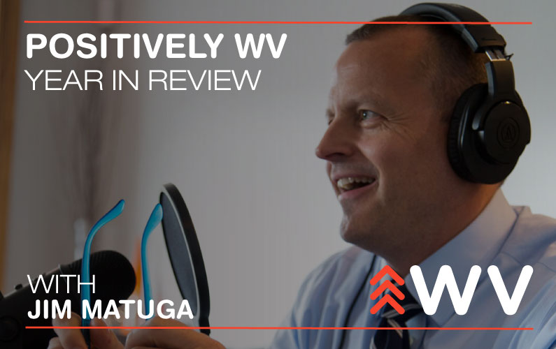 Episode 53 – Positively WV – Year in Review 2018