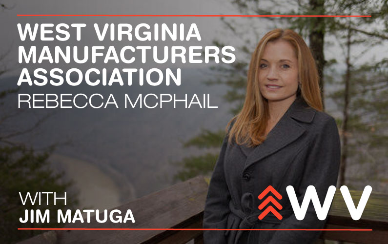 Episode 62: Manufacturing Across the State- West Virginia Manufacturers Association