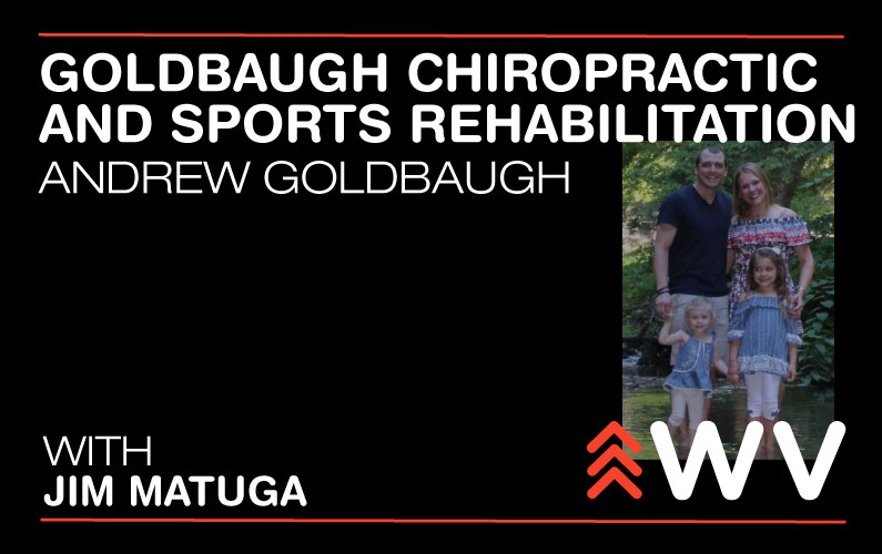 Episode 83 – Aligning the Mountain State – Goldbaugh Chiropractic and Sports Rehabilitation