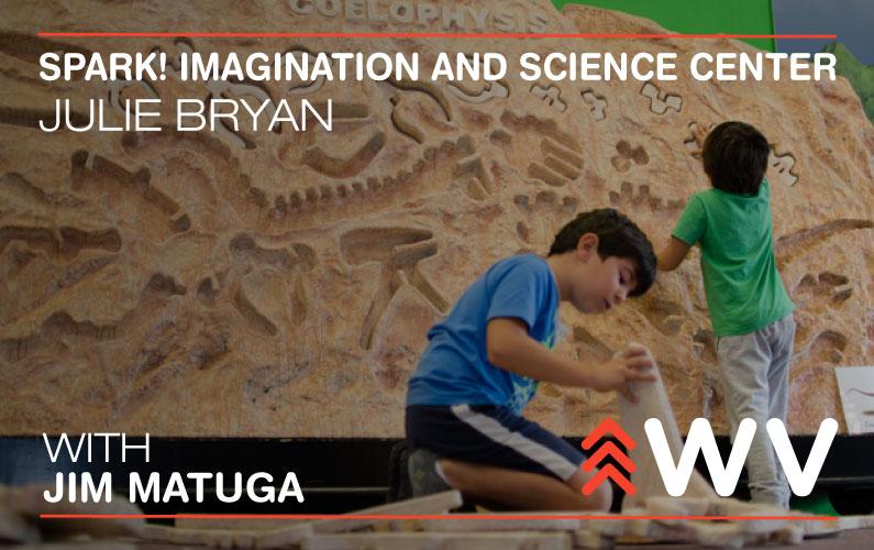 Episode 96 – Julie Bryan – Spark! Imagination and Science Center