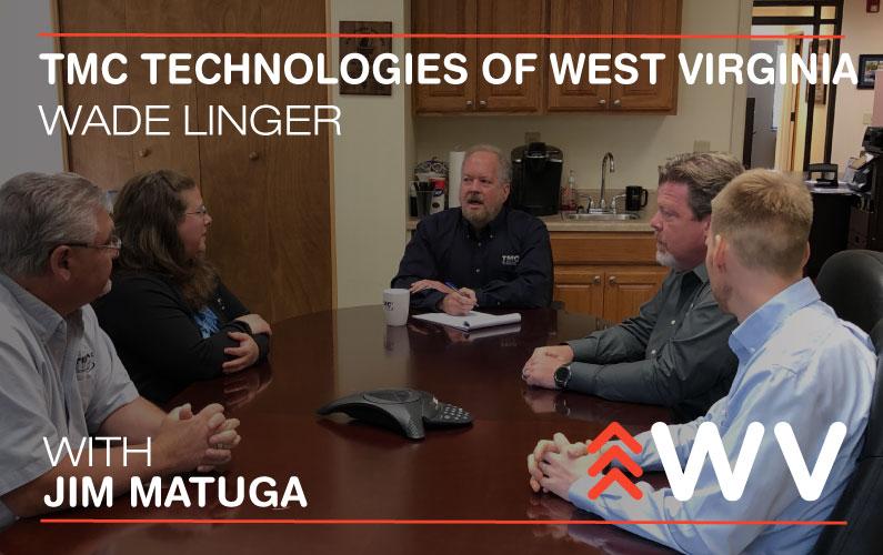 Episode 102 – Wade Linger – TMC Technologies of West Virginia