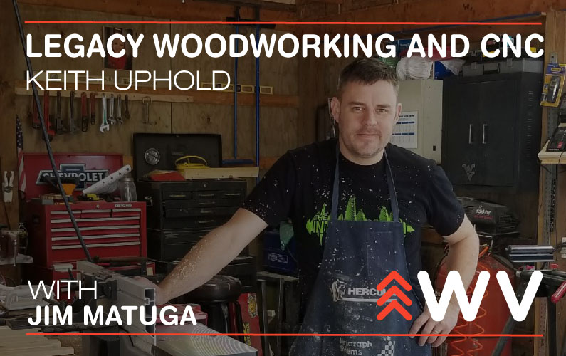 Episode 106 – Keith Uphold – Legacy Woodworking & CNC