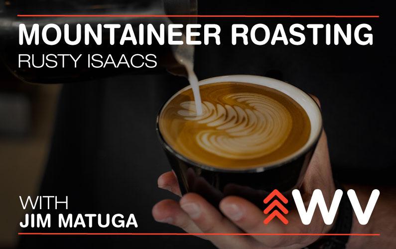 Episode 108 – Rusty Isaacs – Mountaineer Roasting