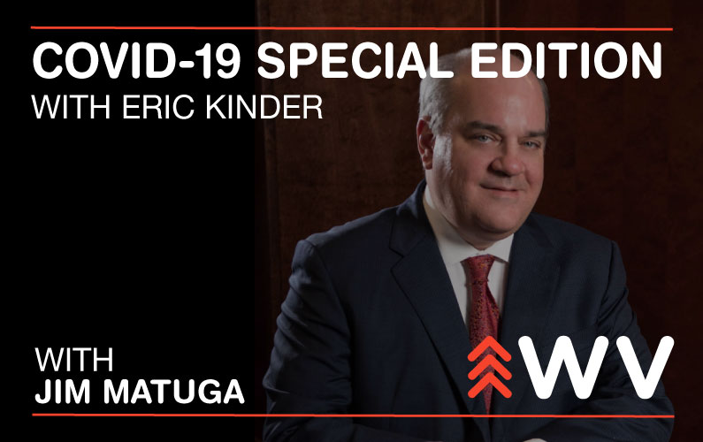 COVID-19 – Special Edition – Eric Kinder