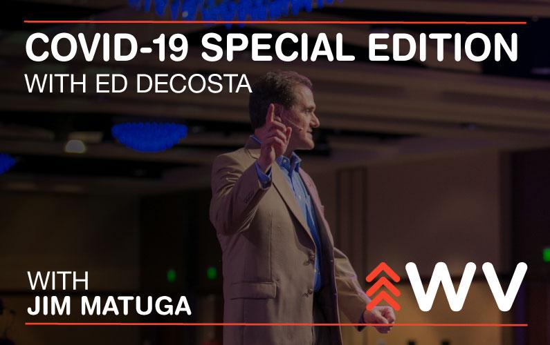 COVID-19 – Special Edition – Ed DeCosta