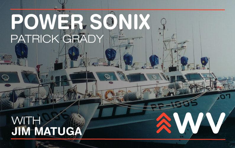 Episode 113 – Patrick Grady – Power Sonix