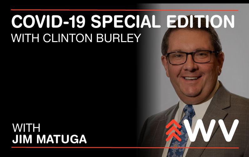 COVID-19 – Special Edition – Clinton Burley