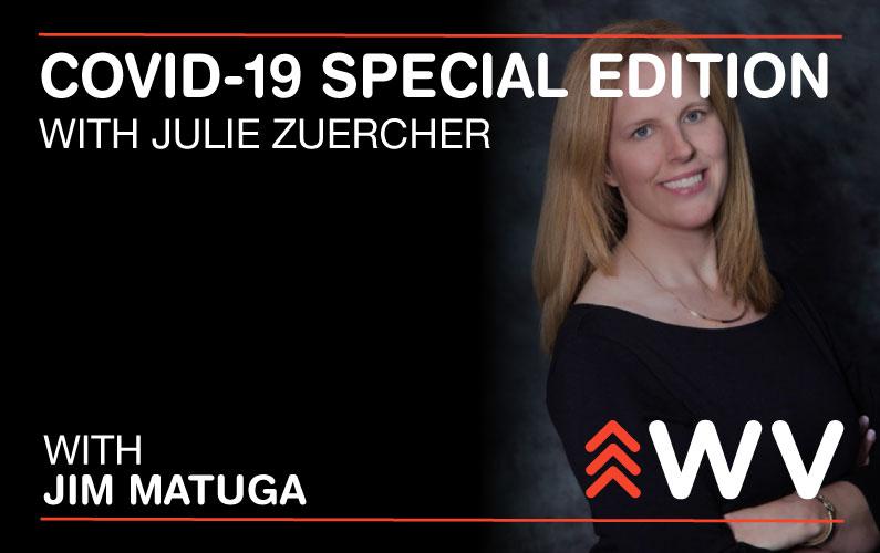 COVID-19 – Special Edition – Julie Zuercher