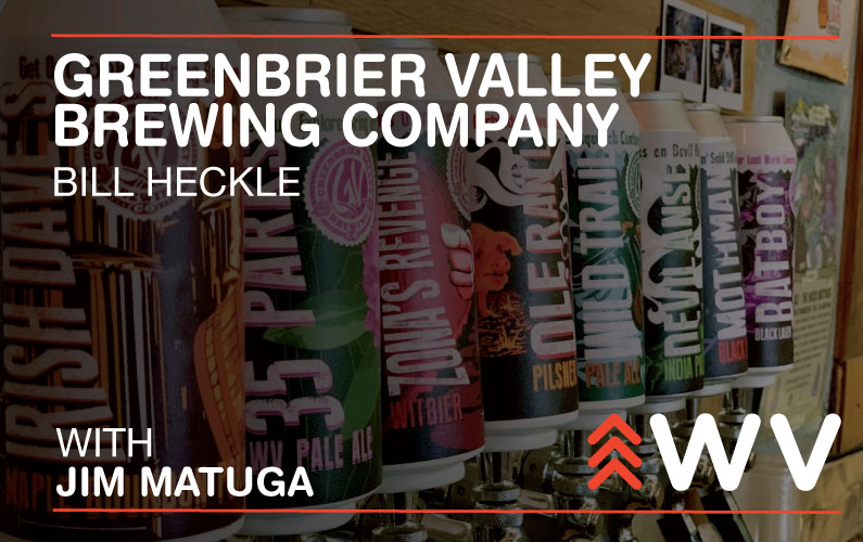 Episode 117 – Bill Heckle – Greenbrier Valley Brewing Company