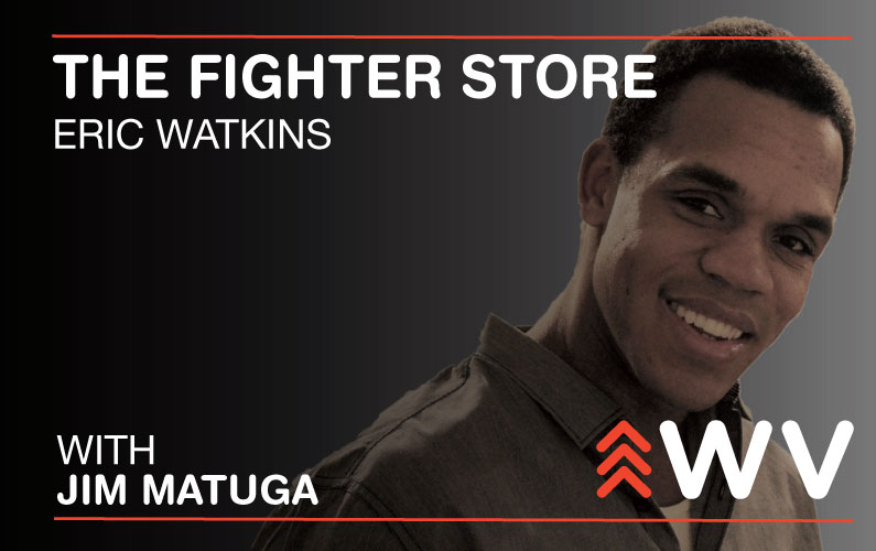 Episode 118 – Eric Watkins – The Fighter Store