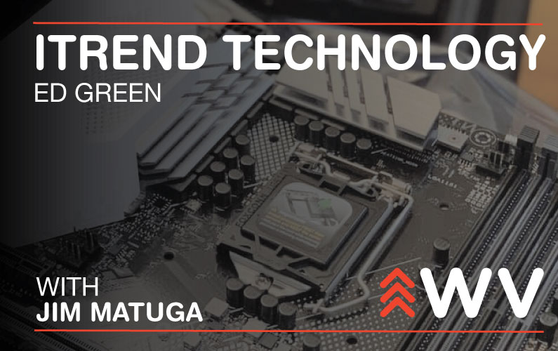 Episode 123 – Ed Green – ITrend Technology