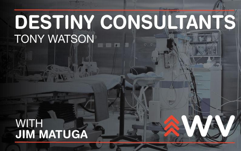 Episode 128 – Tony Watson – Destiny Consultants