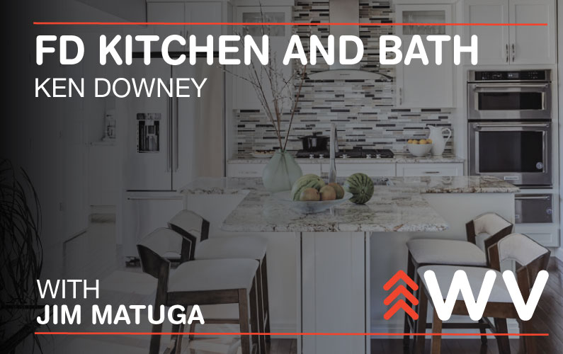 Episode 132 – Ken Downey – FD Kitchen and Bath