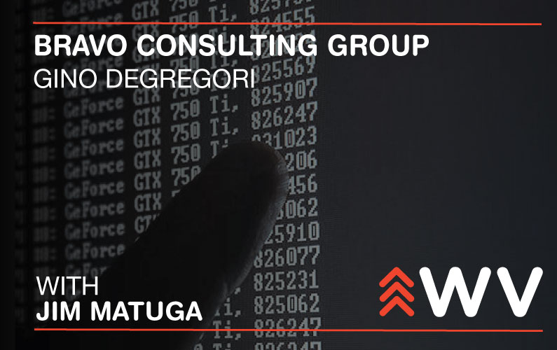 Episode 134 – Gino Degregori – Bravo Consulting Group