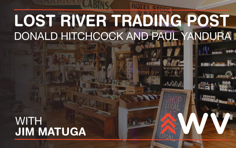 Episode 149 – Donald Hitchcock and Paul Yandura – Lost River Trading Post
