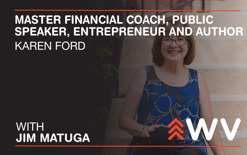 Episode 154 – Karen Ford – Master Financial Coach, Public Speaker, Entrepreneur and Author