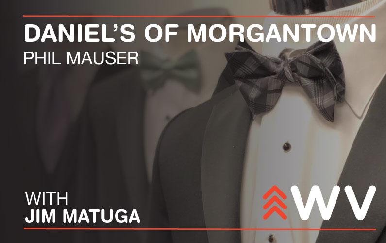 Episode 171 – Phil Mauser – Daniel's of Morgantown