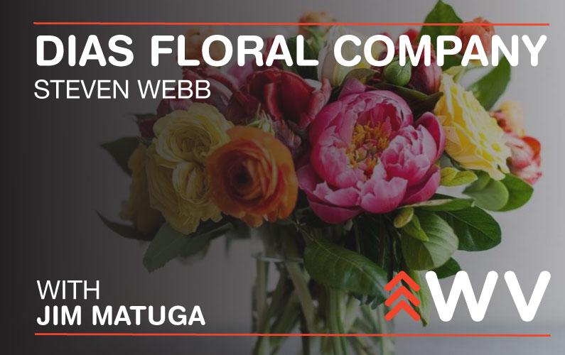 Episode 175 – Steven Webb – Dias Floral Company