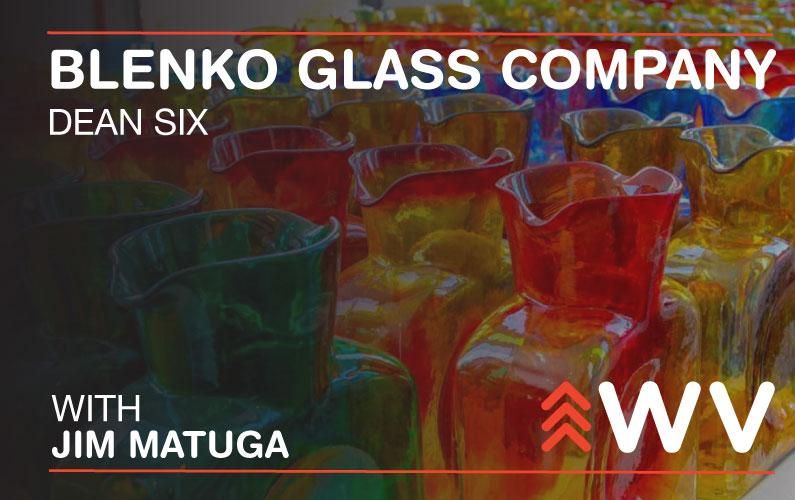 Episode 177 – Dean Six – Blenko Glass Company